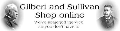 Gilbert and Sullivan Shop Online - We've searched the web so you don't have to
